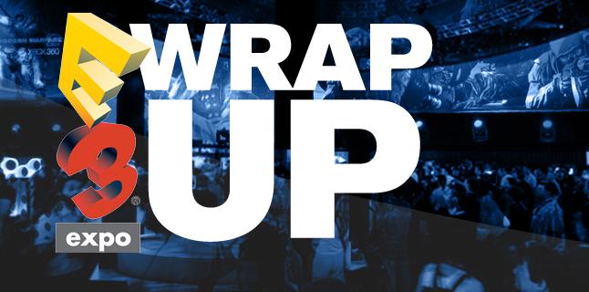 E3 Wrap Up