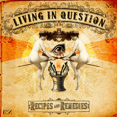Living in Question - Recipes and Remedies CD Review