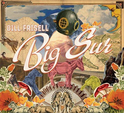 Bill Frisell Big Sur