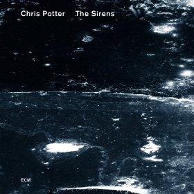 Chris Potter - Sirens
