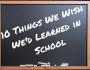 10-Things-We-Wish-Wed-Learned-in-School