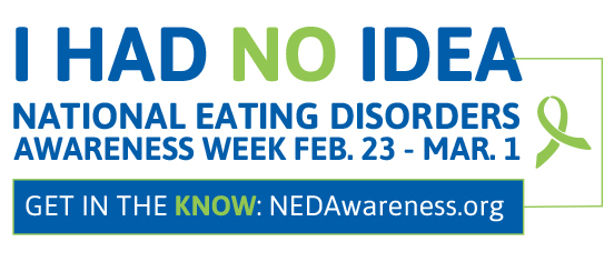 "NEDA Eating Disorder Awareness Week - ""I Had No Idea"""