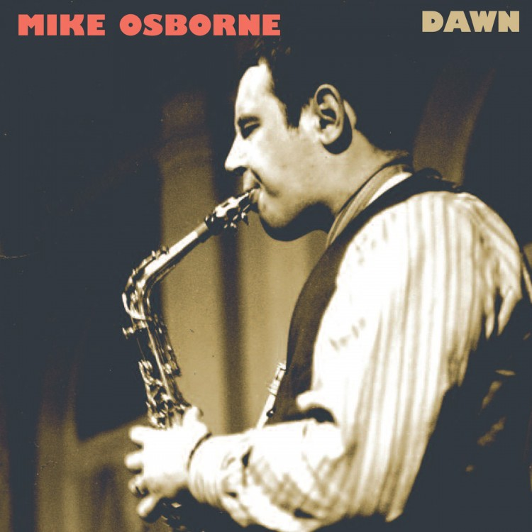 GearDiary Mike Osborne - 'Dawn' Celebrates a Jazz Great and a Life Cut Short