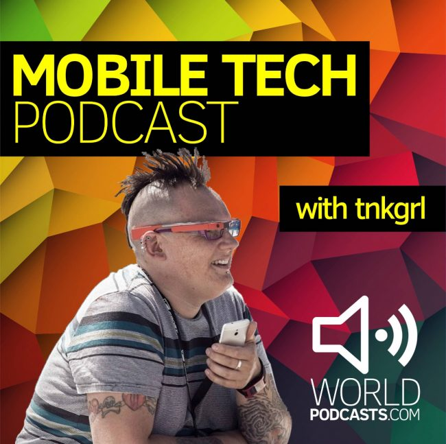 Myriam Joire (Tnkgrl) and I Discuss Pretty Much Everything on the Mobile Tech Podcast