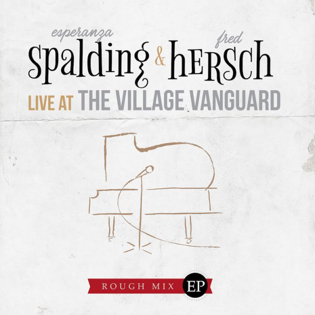 Esperanza Spalding and Fred Hersch Announce 5-Song Duo EP to Benefit Musicians